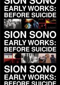 SION SONO EARLY WORKS: BEFORE SUICIDE